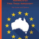 New Publication – Potential Benefits of an Australia-EU Free Trade Agreement: Key Issues and Options